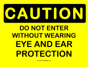 Caution Eye and Ear Protection