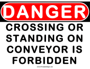 Danger Crossing or Standing on Conveyor is Forbidden