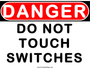 Danger Do Not Touch Switches