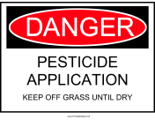Danger Pesticide Application Keep Off Grass