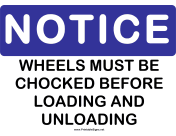 Notice Wheels Must be Chocked