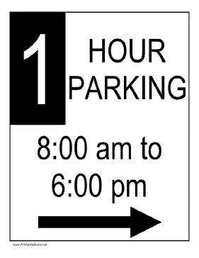 One Hour Parking 8AM to 6PM to the Right Sign