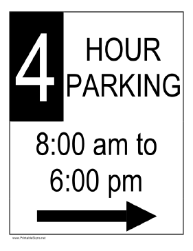 Four Hour Parking 8AM to 6PM to the Right Sign