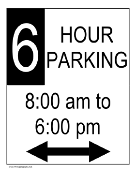Six Hour Parking 8AM to 6PM Sign