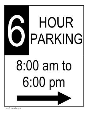 Six Hour Parking 8AM to 6PM to the Right Sign