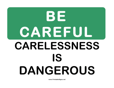 Be Careful Carelessness Is Dangerous Sign