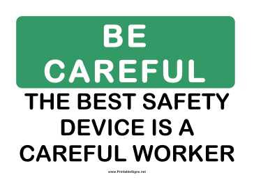 Be Careful Safety Device Sign