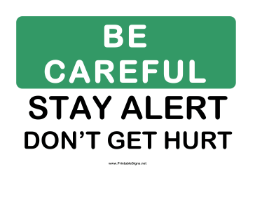 Be Careful Stay Alert Sign