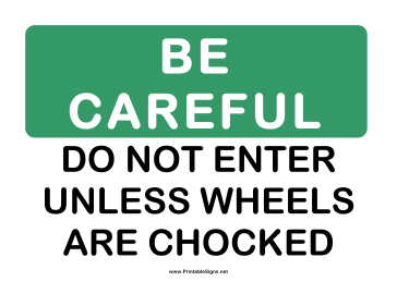 Be Careful Wheels Chocked Sign