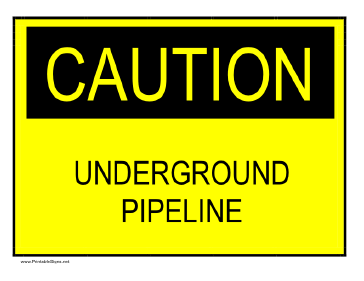Caution - Underground Pipeline Sign