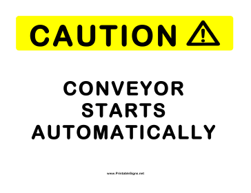 Conveyor Starts Automatically Sign