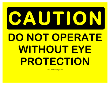 Caution Do Not Operate WO Eye Protection Sign