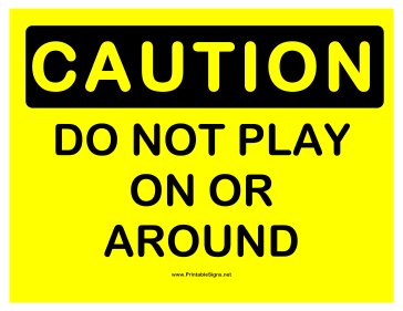 Caution Do Not Play Sign