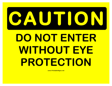 Caution Dont Enter Eye Protection Sign