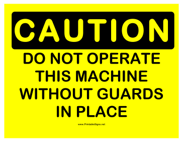 Caution Dont Operate Without Guards Sign