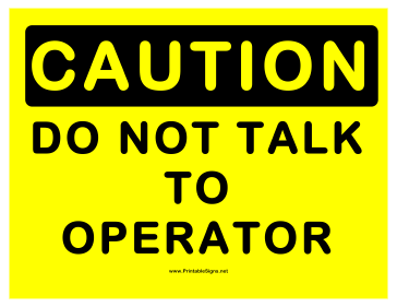 Caution Dont Talk Operator Sign