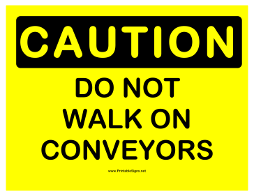Caution Dont Walk Conveyor Sign
