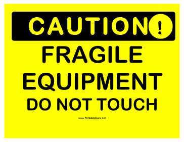 Caution Fragile Equipment Sign