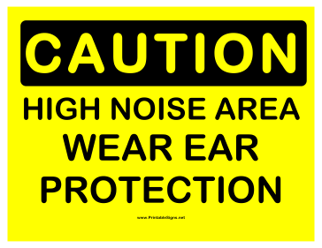 Caution High Noise Sign