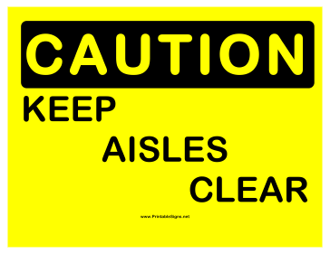 Caution Keep Aisles Clear 2 Sign