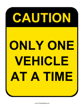 Caution One Vehicle Sign Sign