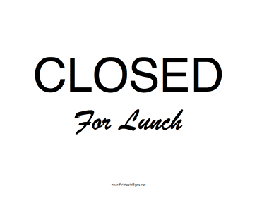 graphic regarding Printable Out to Lunch Sign titled Printable Shut For Lunch Indication