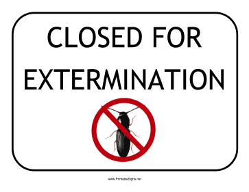 Closed for Extermination Sign