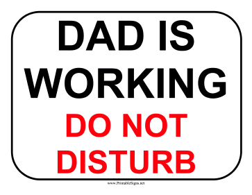 Dad Is Working Sign Sign