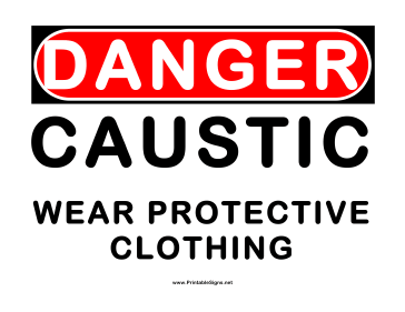 Danger Caustic Wear Protective Clothing Sign
