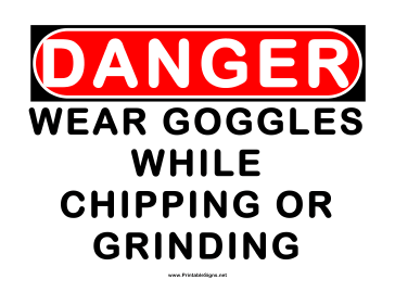 Danger Chipping Grinding Wear Goggles Sign
