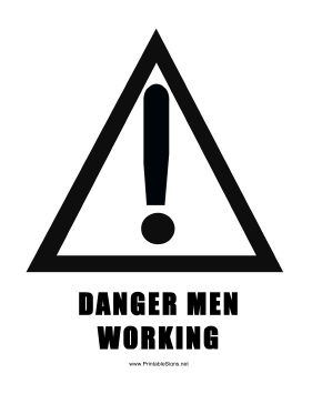 Danger Men Working Think Sign