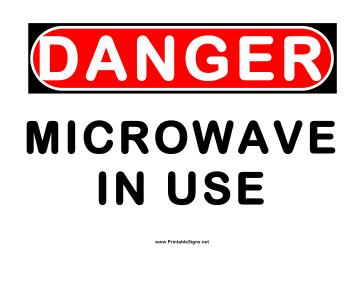 Danger Microwave in Use Sign