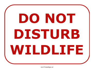 Do Not Disturb Wildlife Sign Sign