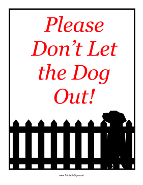 Don't Let Dog Out Sign