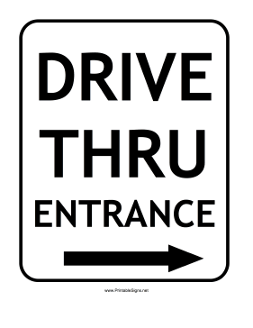 Drive Thru Entrance Right Sign Sign