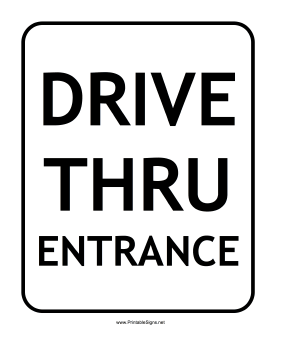Drive Thru Entrance Sign Sign