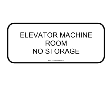 Elevator Machine No Storage Sign
