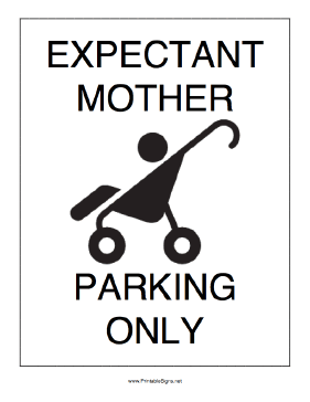 Expectant Mother Parking Only Sign