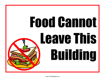 Food Cant Leave Sign