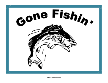 Gone Fishing Sign Sign