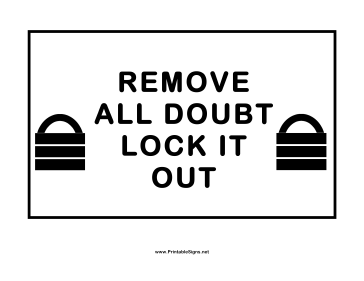 Lockout Remove All Doubt Sign