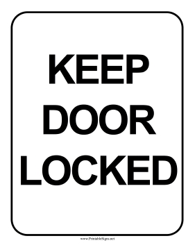 Keep Door Locked Sign