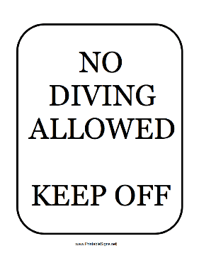 No Diving Allowed Keep Off Sign