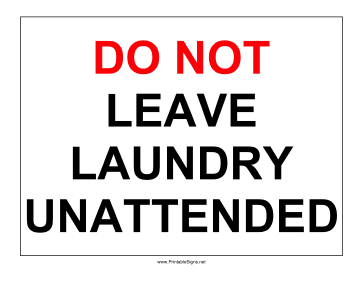 No Laundry Unattended Sign