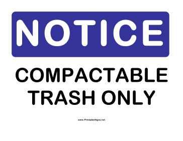 Notice Compactable Trash Sign