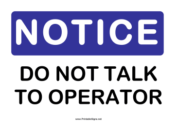 Notice Dont Talk to Operator Sign
