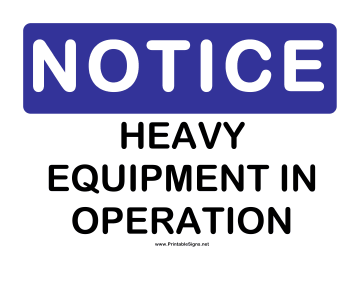 Notice Heavy Equipment Sign