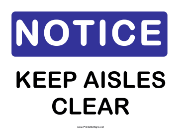 Notice Keep Aisles Clear Sign