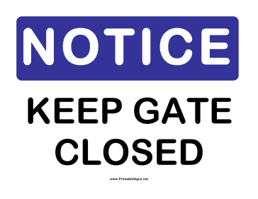 Printable Notice Keep Gate Closed Sign