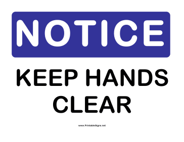 Notice Keep Hands Clear Sign